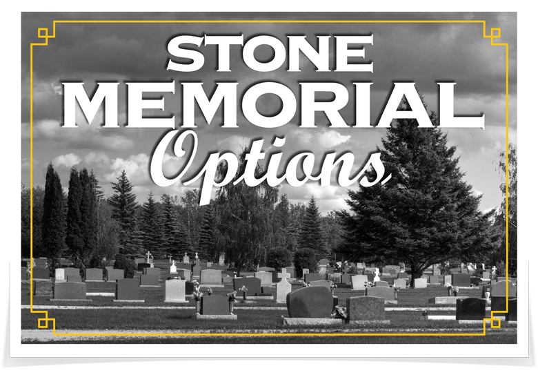Stone Memorial Options - Kotecki Family Memorials